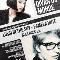 PAMELA HUTE + ALES ROCK + LUSSI IN THE SKY  @ Divan du Monde