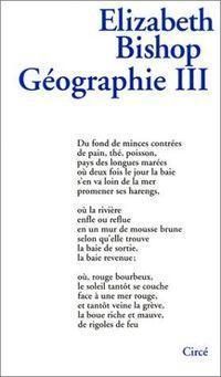 Elizabeth Bishop, Géographie III