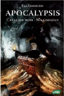 http://images-booknode.com/book_cover/388/apocalypsis-tome-3----cavalier-noir--maximilian-388142-250-400.jpg