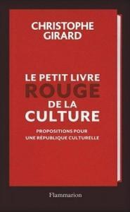 «Le Petit livre rouge de la Culture» de Christophe Girard