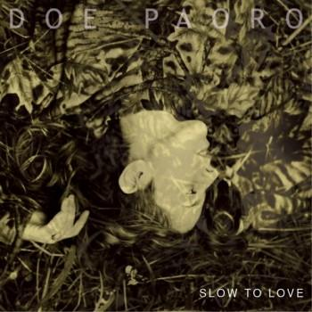 Doe Paoro – Slow to love