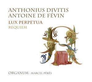 anthonius divitis antoine fevin lux perpetua requiem organu