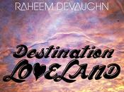 [Téléchargement] Destination Loveland avec Raheem DeVaughn