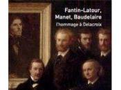 J'ai aimé voir Musée Delacroix:Exposition Fantin-Latour, Manet, Baudelaire L'Hommage Delacroix