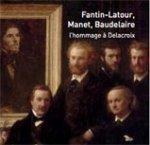 J'ai aimé voir au Musée Delacroix:Exposition Fantin-Latour, Manet, Baudelaire : L'Hommage à Delacroix