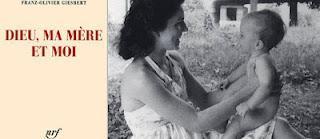 Dieu, ma mère et moi,  Franz-Olivier Giesbert