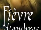 """chronique roman """"Les chroniques Mackayla Lane Fièvre d'ombres"""" Karen Marie Moning"""