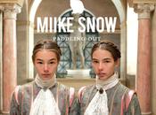 Stream] Miike Snow: Paddling Remixes