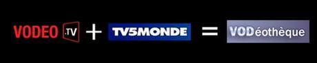 La VODéothèque : heureuse association entre TV5 et VODEO