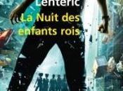 Nuit Enfants Rois Bernard Lenteric