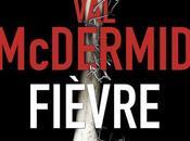 """chronique roman """"Fièvre"""" McDermid"""