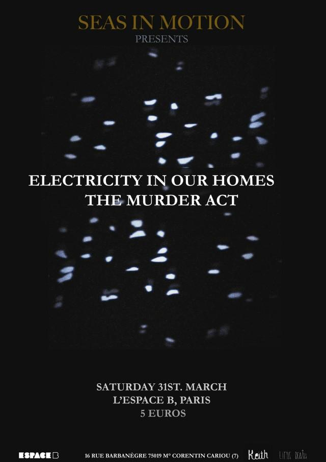 Electricity in our Homes & Murder Act, le samedi 31 mars à l'Espace B