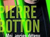 Moi, ancien détenu, bâtisseur prisons nouvelles Pierre Botton