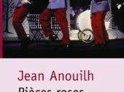 Pièces roses Jean Anouilh