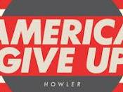 Howler America Give (2012)