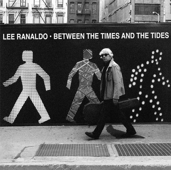Lee Ranaldo – Between the Times and Tides