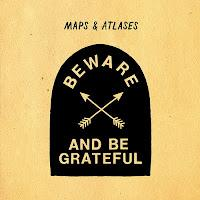 Maps & Atlases - Beware and Be Grateful (2012) + live