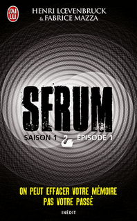 Serum Saison 1 - Episode 1