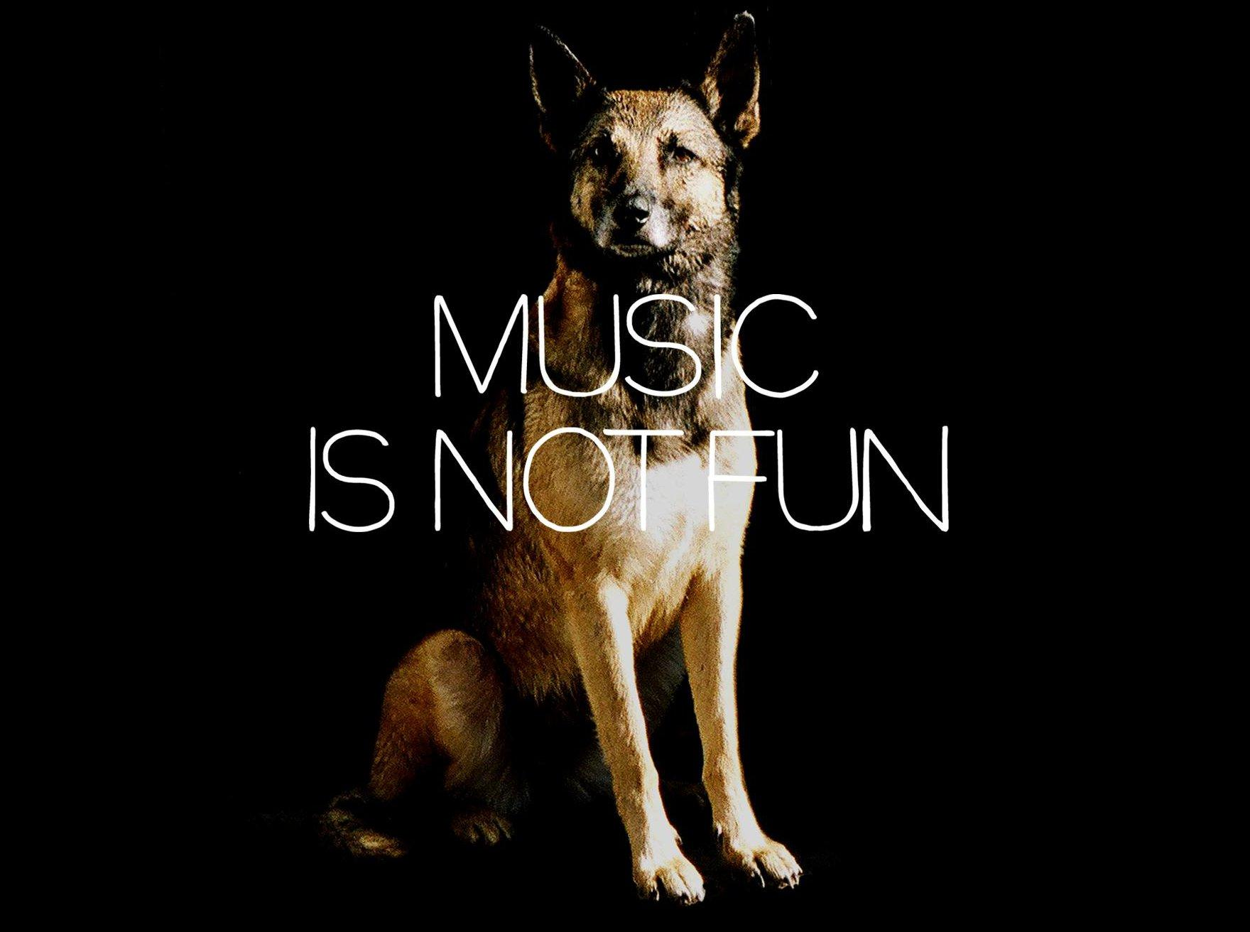 MUSIC IS NOT FUN   NUIT ET JOUR
