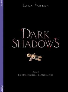 DARK SHADOWS Tome 1 de  Lara Parker