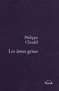LES AMES GRISES, Philippe Claudel