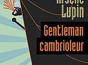 Arsène Lupin Gentleman cambrioleur Maruice Leblanc