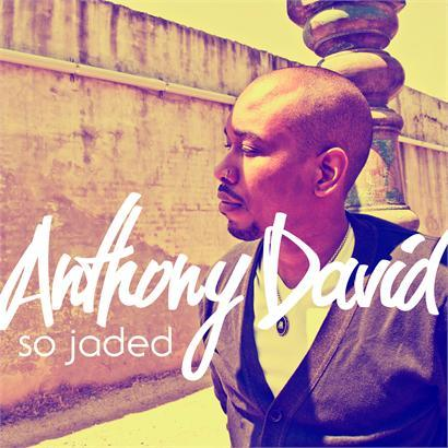 Anthony David revient avec  » So Jaded ».