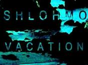 Shlohmo Vacation