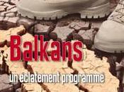 "Parution importante: ""Balkans, éclatement programmé"""