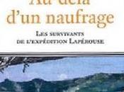 Parution l'ouvrage Au-delà d'un naufrage survivants l'expédition Lapérouse