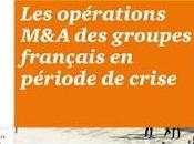 slide vendredi opérations Fusions-Acquisitions groupes français période crise
