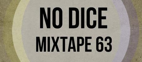 No Dice Mixtape #63