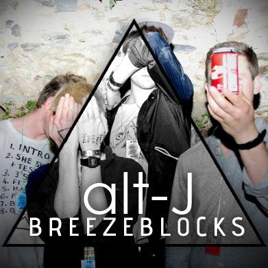 alt-J (∆) // Breezeblocks