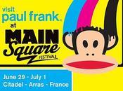 week-end suis avec Paul Frank Main Square Festival. viens aussi, dis?