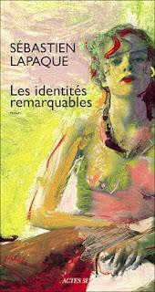 Les identités remarquables, Sébastien Lapaque.
