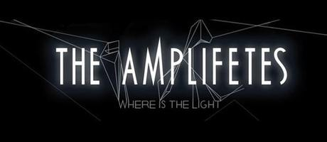 """The Amplifetes – """"Where Is The Light""""."""