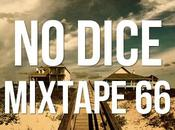 Dice Mixtape #66.
