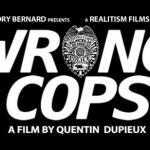 Quentin Dupieux (Mr. Oizo) - WRONG COPS Chapter 1