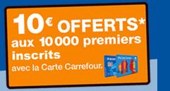 Carrefour: 10 € offerts sur votre carte de fidelité