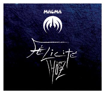 Magma / Félicité Thösz / Seventh Records / 2012