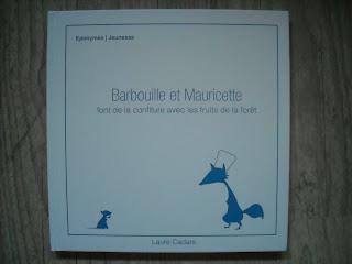 Barbouille et Mauricette font de la confiture avec les fruits de la forêt de Laure Cadars