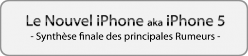 iPhone 5: quand les rumeurs se confirment!