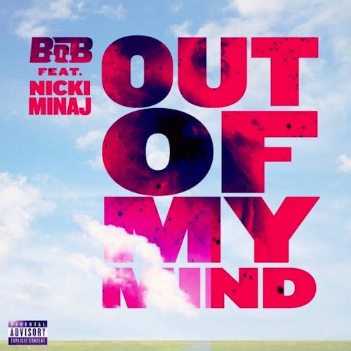 B.o.B - Out Of My Mind feat. Nicki Minaj