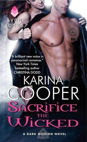Sacrifice the Wicked by Karina Cooper (Dark Mission #4)