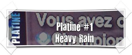 [PLATINE #1] Heavy Rain