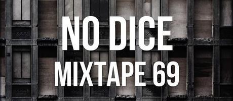 No Dice Mixtape #69.