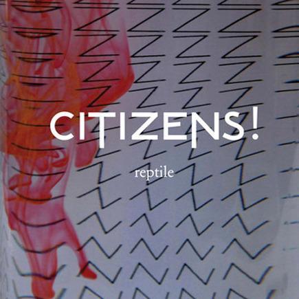 Citizens! – Reptile