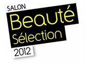 Salon Beauté Sélection 2012, serai... viens