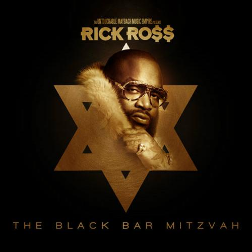 Mixtape: Rick Ross The Black Bar Mitzvah