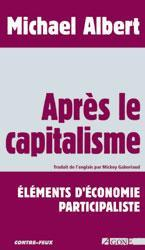 LECTURE : Après le capitalisme, éléments d'économie participaliste de Michael Albert